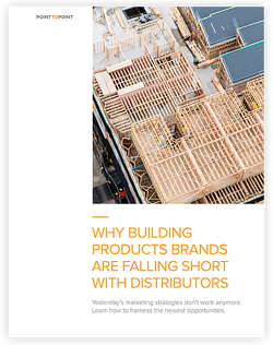 Why Building Products Brands Are Falling Short With Distributors Whitepaper