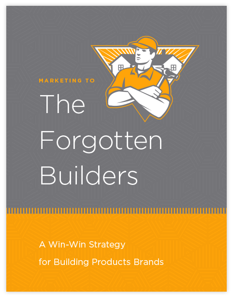 Marketing to the Forgotten Builders